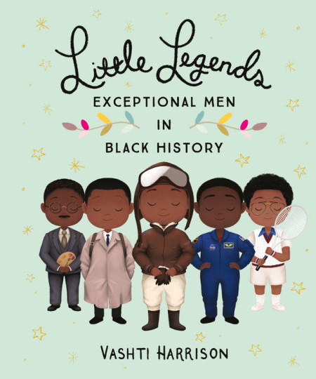 Book cover of Little Legends: Exceptional Men in Black History by Vashti Harrison